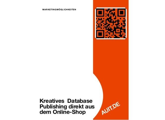 MARKETINGMÖGLICHKEITENKreatives DatabasePublishing direkt aus                               IT.DEdem Online-Shop          ...