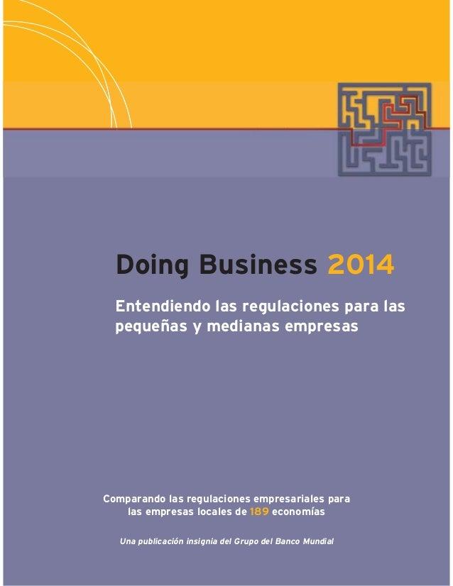 Doing Business 2014 Entendiendo las regulaciones para las pequeñas y medianas empresas Comparando las regulaciones empresa...