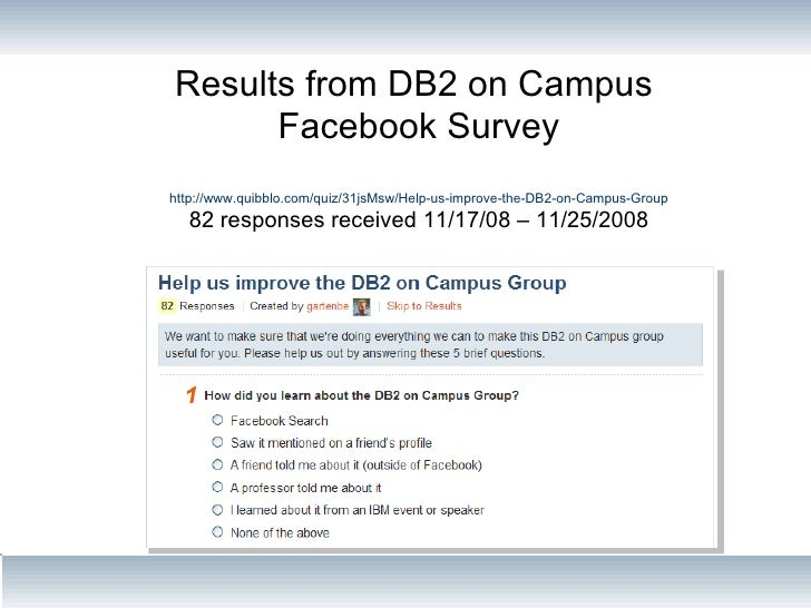 Results from DB2 on Campus  Facebook Survey http://www.quibblo.com/quiz/31jsMsw/Help-us-improve-the-DB2-on-Campus-Group 82...