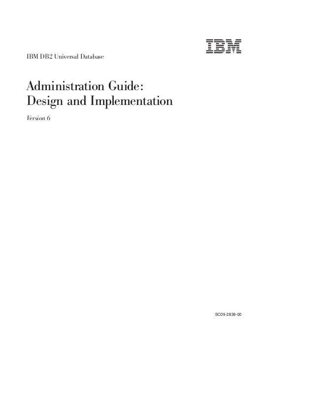 IBM DB2 Universal Database  Administration Guide: Design and Implementation V ersion 6  SC09-2839-00