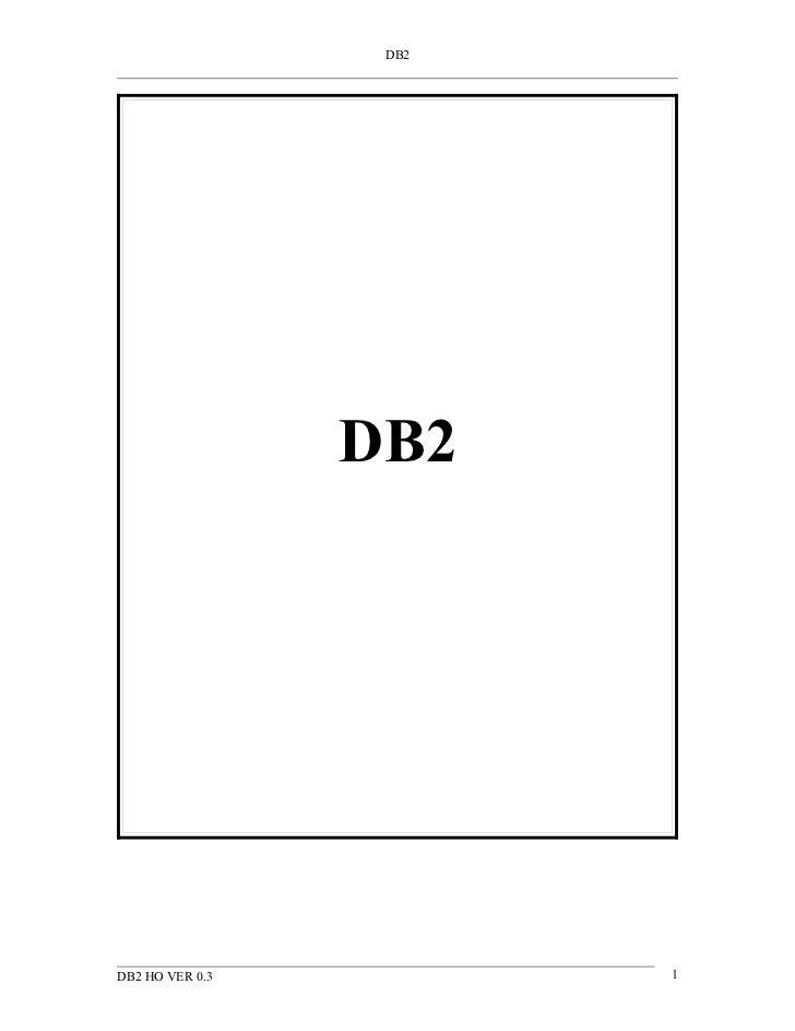 DB2                 DB2DB2 HO VER 0.3          1