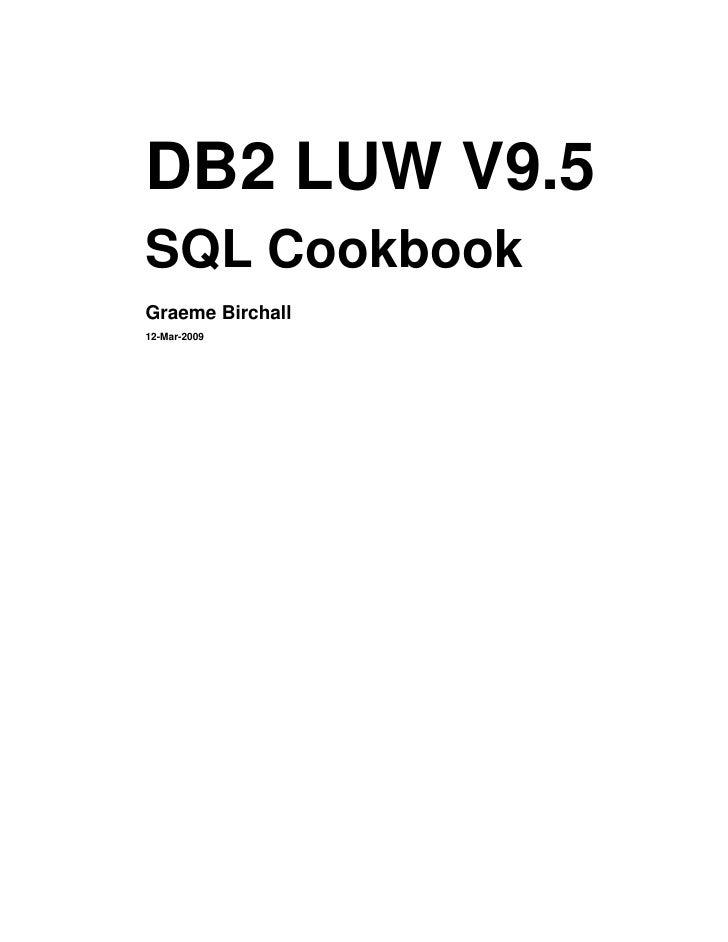 DB2 LUW V9.5SQL CookbookGraeme Birchall12-Mar-2009