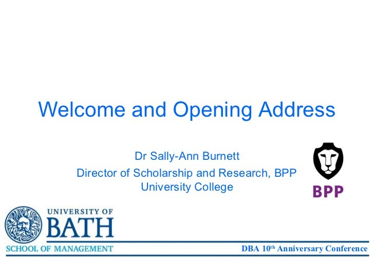 Welcome and Opening Address               Dr Sally-Ann Burnett   Director of Scholarship and Research, BPP                ...