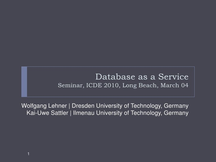 Database as a Service - Tutorial @ICDE 2010