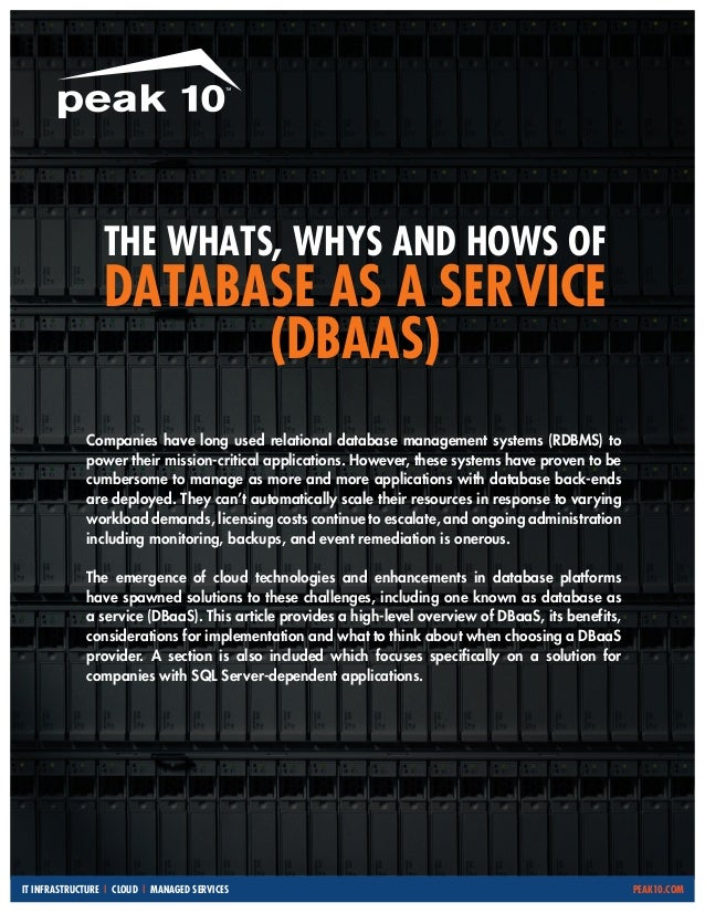 THE WHATS, WHYS AND HOWS OF  DATABASE AS A SERVICE (DBAAS) Companies have long used relational database management systems...