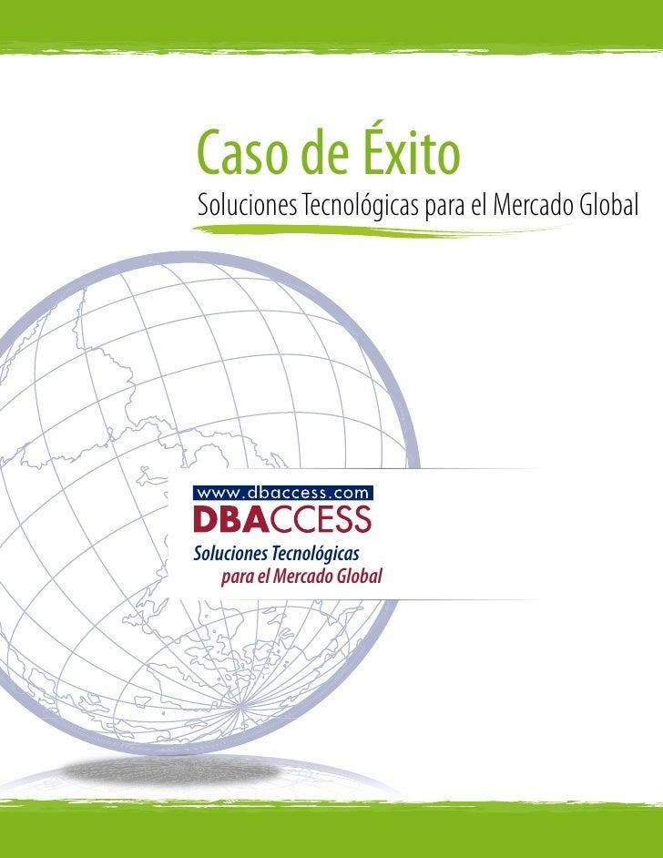 Caso de Éxito Soluciones Tecnológicas para el Mercado Global     Soluciones Tecnológicas     para el Mercado Global