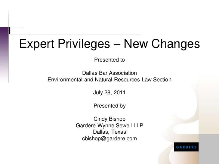 Expert Privilege - New Changes
