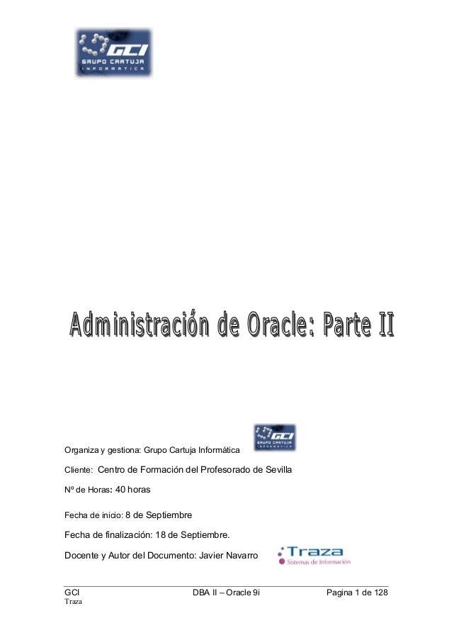 Organiza y gestiona: Grupo Cartuja InformáticaCliente: Centro de Formación del Profesorado de SevillaNº de Horas: 40 horas...