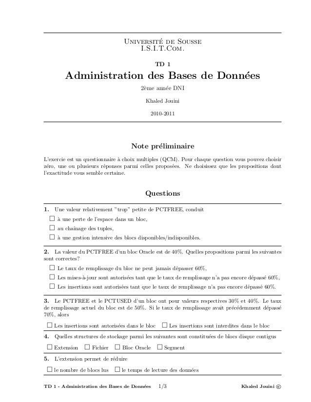 Universit´e de SousseI.S.I.T.Com.TD 1Administration des Bases de Donn´ees2`eme ann´ee DNIKhaled Jouini2010-2011Note pr´eli...