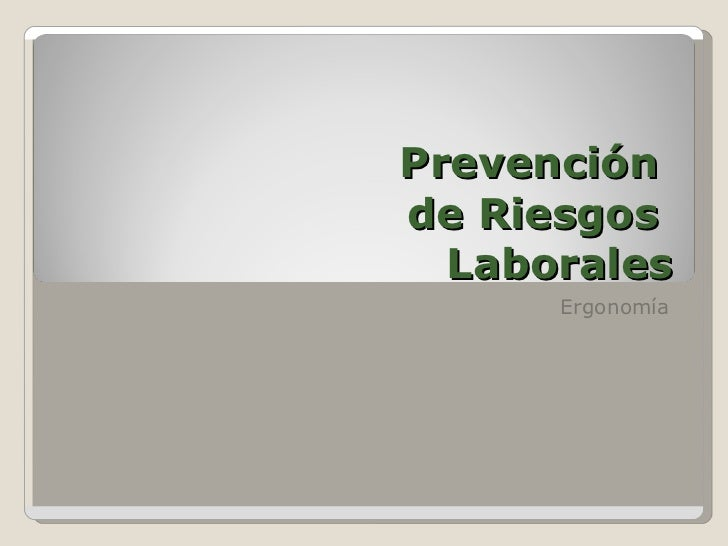 Prevención  de Riesgos  Laborales Ergonomía