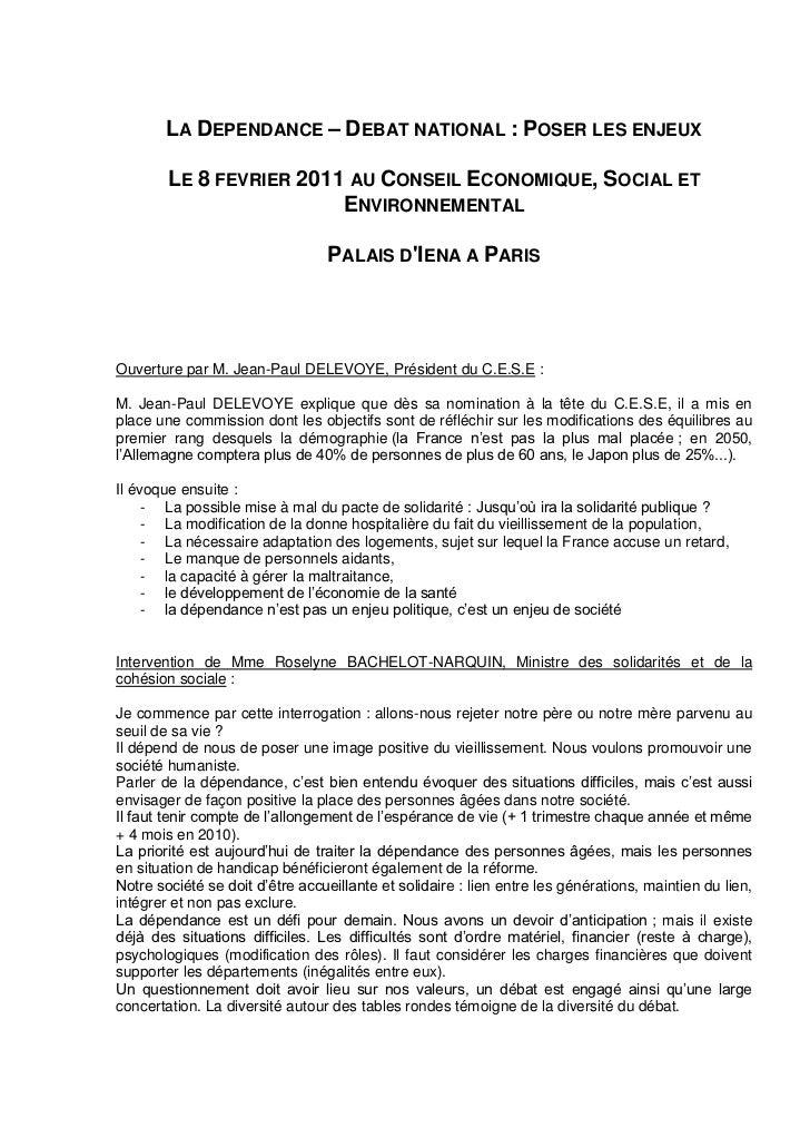 LA DEPENDANCE – DEBAT NATIONAL : POSER LES ENJEUX        LE 8 FEVRIER 2011 AU CONSEIL ECONOMIQUE, SOCIAL ET               ...