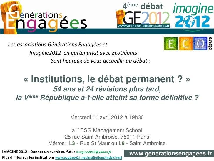 4ème débat   Les associations Générations Engagées et            Imagine2012 en partenariat avec EcoDébats                ...