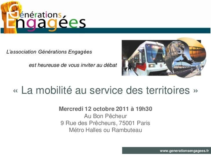 L'association Générations Engagées        est heureuse de vous inviter au débat  « La mobilité au service des territoires ...