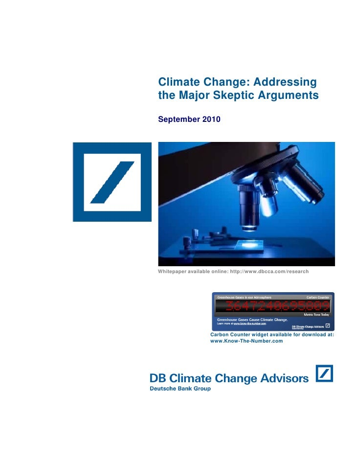 Climate Change: Addressing the Major Skeptic Arguments September 2010     Whitepaper available online: http://www.dbcca....