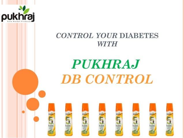 CONTROL YOUR DIABETES WITH PUKHRAJ DB CONTROL
