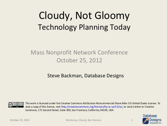 Cloudy, Not Gloomy                      Technology Planning Today                   Mass Nonprofit Network Conference     ...