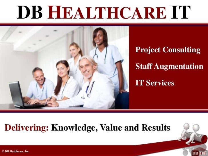 DB HEALTHCARE IT                                Project Consulting                                Staff Augmentation      ...
