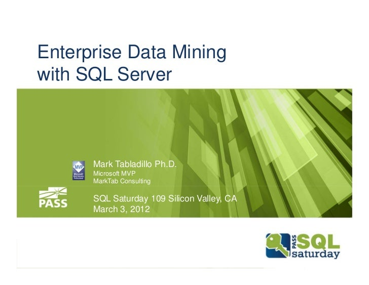 SQL Saturday 109 -- Enterprise Data Mining with SQL Server