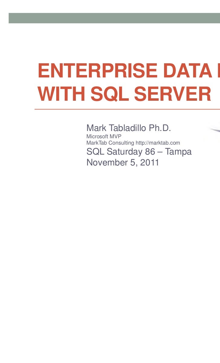 ENTERPRISE DATA MININGWITH SQL SERVER    Mark Tabladillo Ph.D.    Microsoft MVP    MarkTab Consulting http://marktab.com  ...