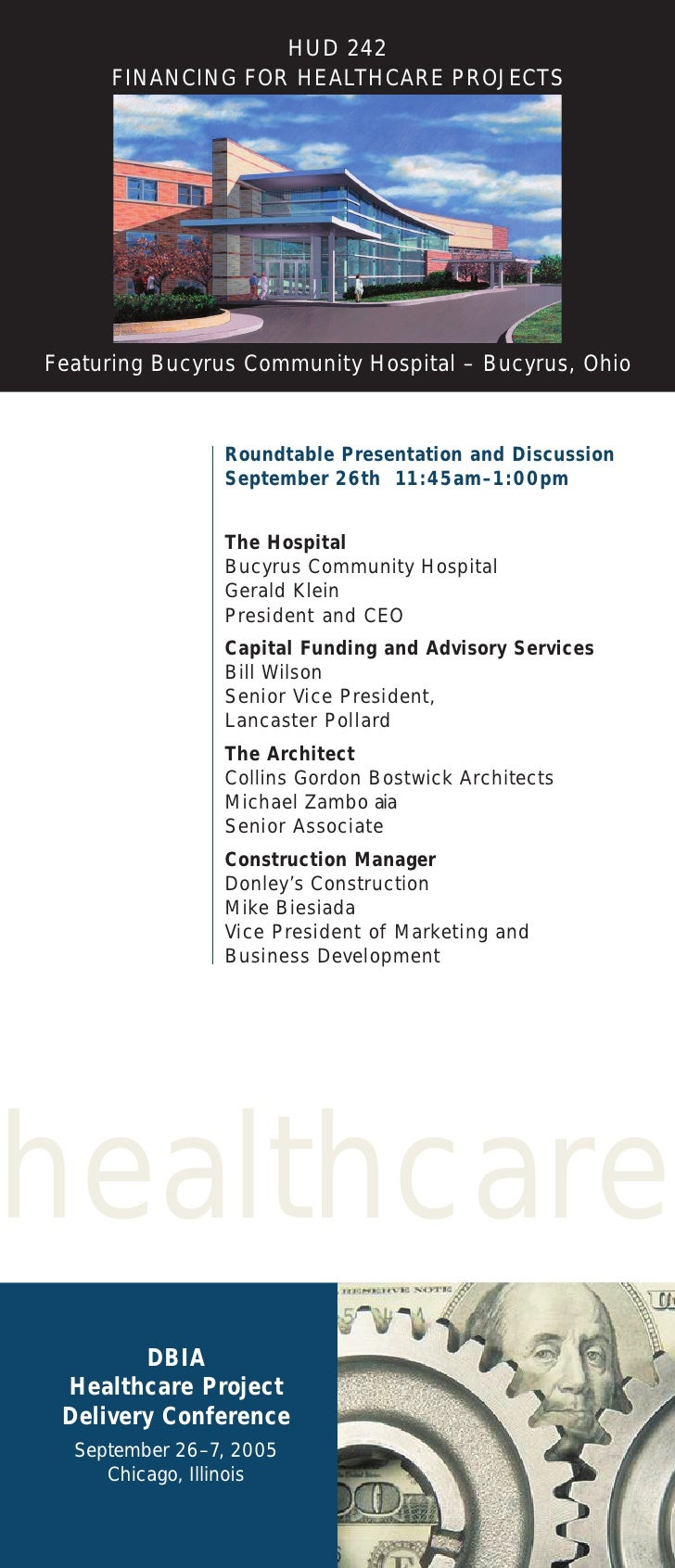 HUD 242      FINANCING FOR HEALTHCARE PROJECTS     Featuring Bucyrus Community Hospital – Bucyrus, Ohio                   ...