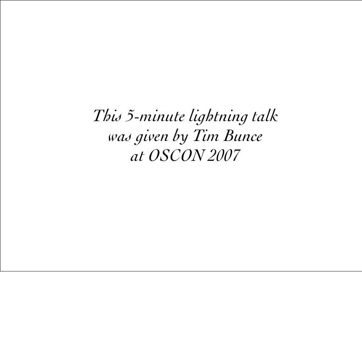 This 5-minute lightning talk   was given by Tim Bunce       at OSCON 2007
