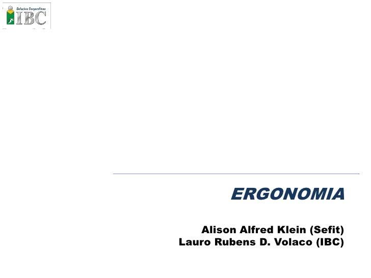 ERGONOMIA    Alison Alfred Klein (Sefit) Lauro Rubens D. Volaco (IBC)