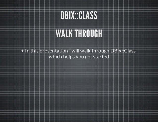 DBIx::Class walkthrough @ bangalore pm