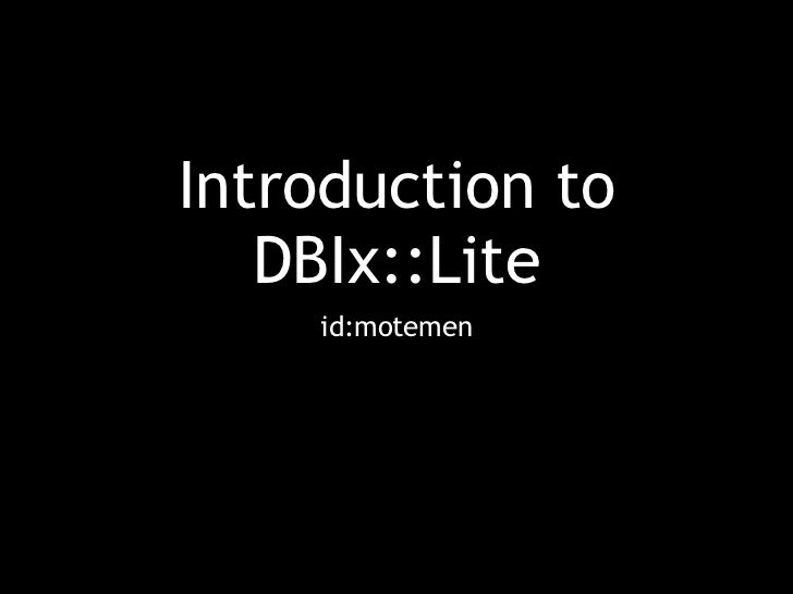 Introduction to   DBIx::Lite    id:motemen