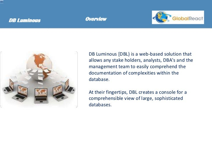 DB Luminous   Overview               DB Luminous [DBL) is a web-based solution that               allows any stake holders...