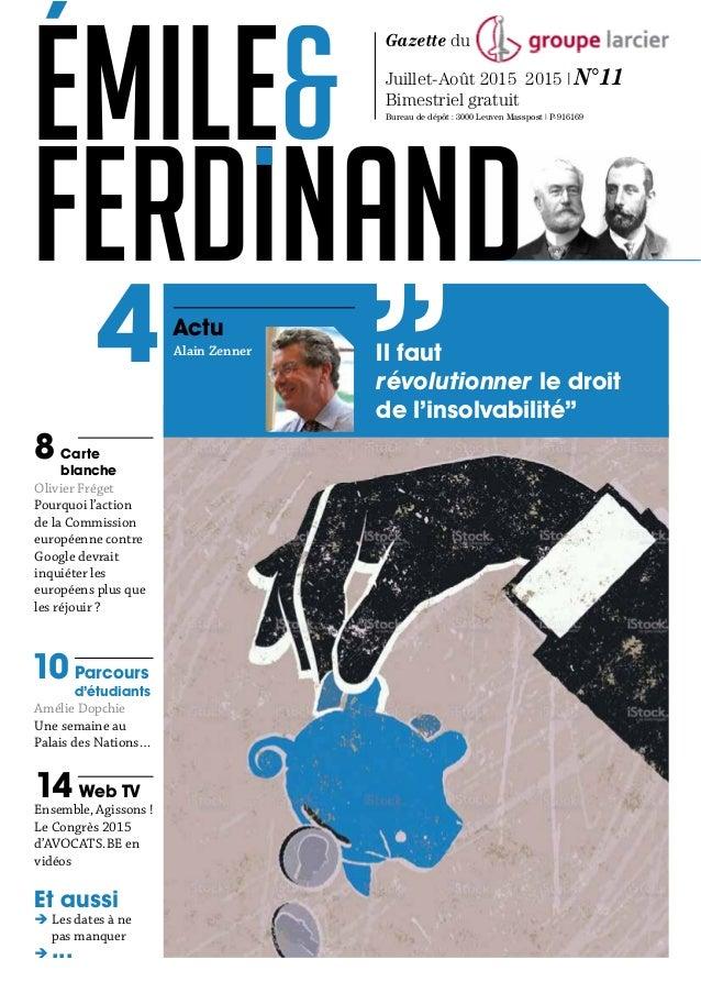 Emile& Ferdinand Gazette du Juillet-Août 2015 2015 | N°11 Bimestriel gratuit Bureau de dépôt : 3000 Leuven Masspost | P-91...