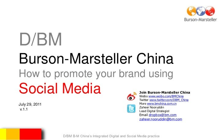 D/BMBurson-Marsteller ChinaHow to promote your brand usingSocial Media                                                    ...