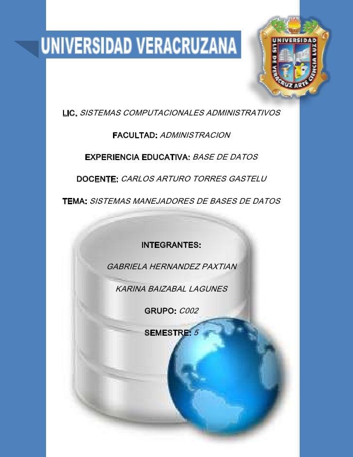 4646898-509413LIC. SISTEMAS COMPUTACIONALES ADMINISTRATIVOSFACULTAD: ADMINISTRACIONEXPERIENCIA EDUCATIVA: BASE DE DATOSDOC...