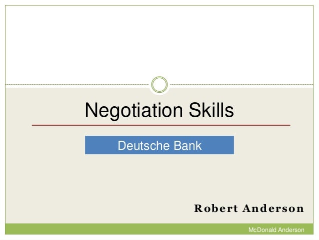 Negotiation Skills Deutsche Bank  Robert Anderson McDonald Anderson