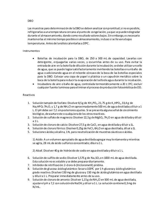 DBO Las muestraspara determinaciónde laDBOse debenanalizarconprontitud;si noesposible, refrigerarlasaunatemperaturacercana...