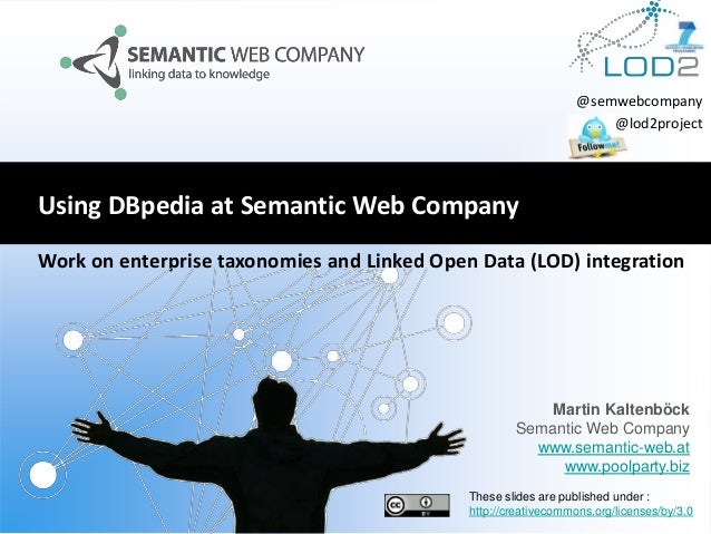 @semwebcompany @lod2project  Using DBpedia at Semantic Web Company Work on enterprise taxonomies and Linked Open Data (LOD...