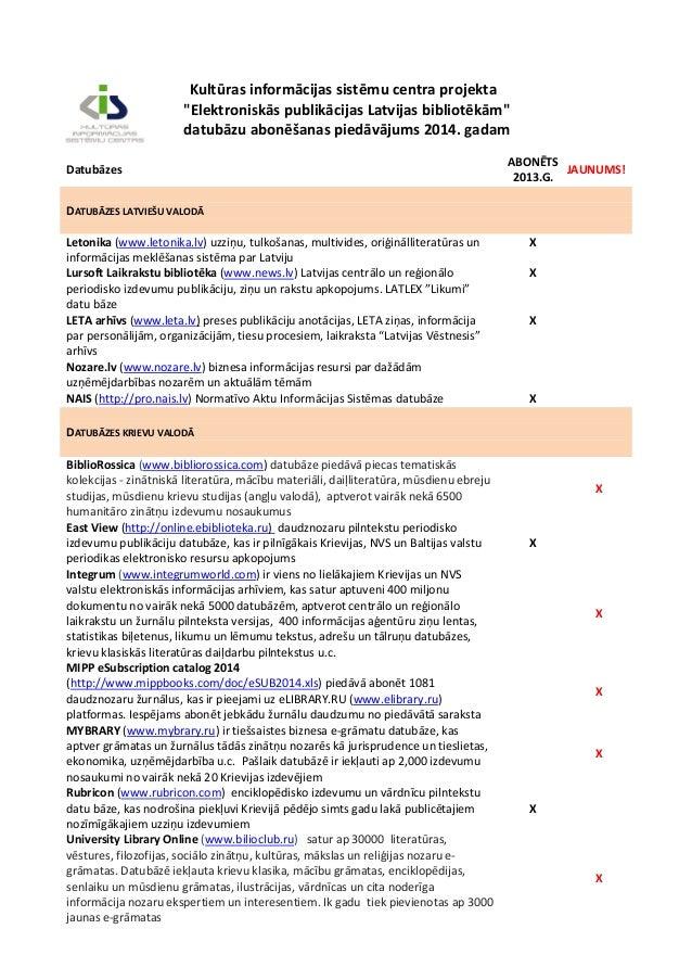 """Kultūras informācijas sistēmu centra projekta """"Elektroniskās publikācijas Latvijas bibliotēkām"""" datubāzu abonēšanas piedāv..."""