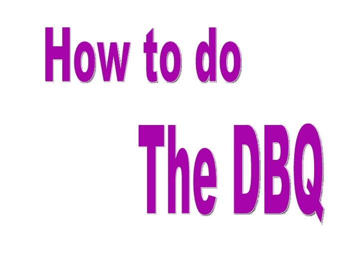 How to do The DBQ