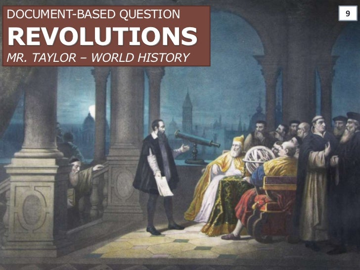 Document-Based QuestionREVOLUTIONSMr. TAYLOR – WORLD HISTORY<br />9<br />