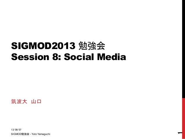 SIGMOD2013勉強会:Social Media