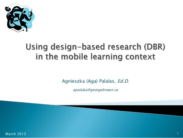 DBR in the m-learning context (A. Palalas), March 2013