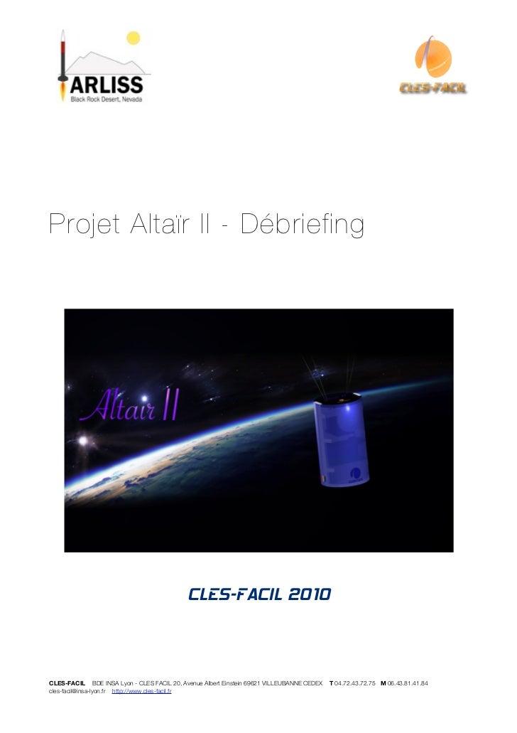 Projet Altaïr II - Débriefing                                            CLES-FACIL 2010CLES-FACIL BDE INSA Lyon - CLES FA...