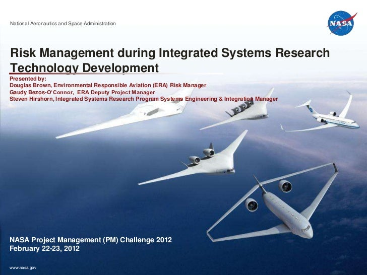 National Aeronautics and Space AdministrationRisk Management during Integrated Systems ResearchTechnology DevelopmentPrese...