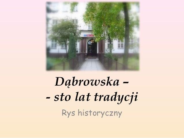 Dąbrowska - sto lat tradycji