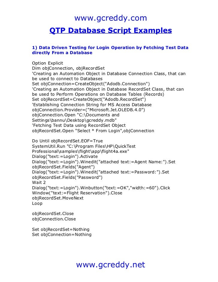 www.gcreddy.com       QTP Database Script Examples1) Data Driven Testing for Login Operation by Fetching Test Datadirectly...