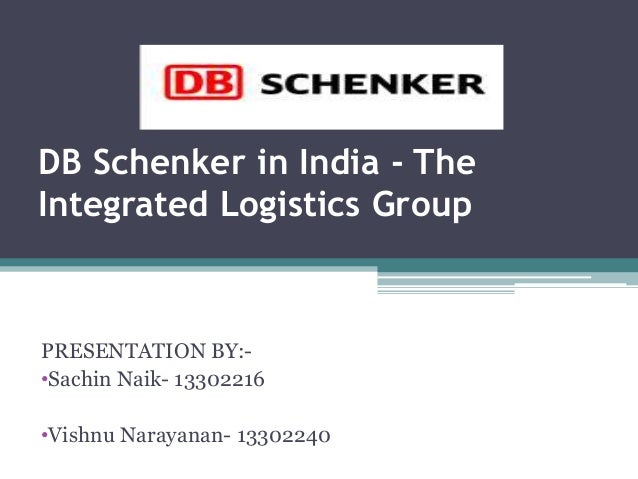 Db schenker by sachin nain and vishnu narayanan