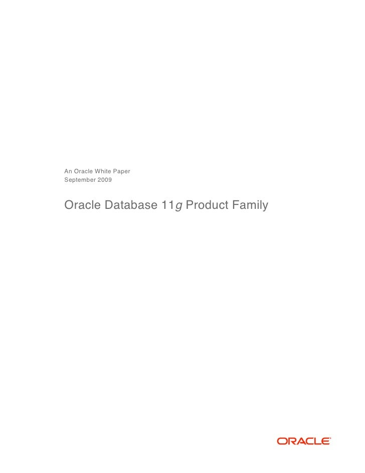An Oracle White Paper September 2009    Oracle Database 11g Product Family