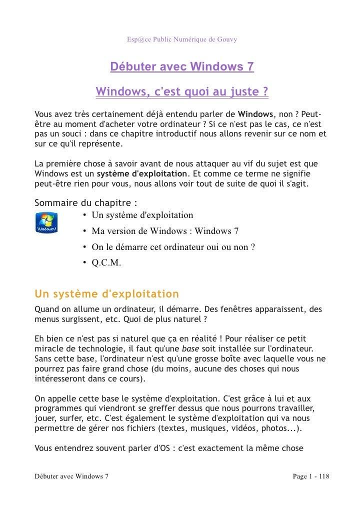 Esp@ce Public Numérique de Gouvy                         Débuter avec Windows 7                  Windows, cest quoi au jus...