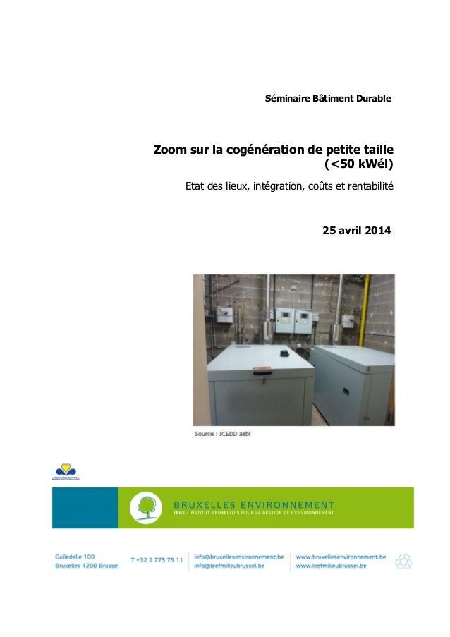 Séminaire Bâtiment Durable Zoom sur la cogénération de petite taille (<50 kWél) Etat des lieux, intégration, coûts et rent...