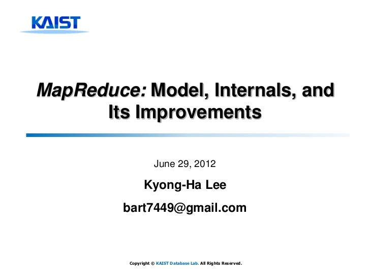 MapReduce: Model, Internals, and      Its Improvements                     June 29, 2012                Kyong-Ha Lee      ...
