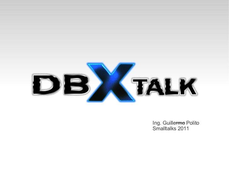 DBXTalk - Smalltalks 2011